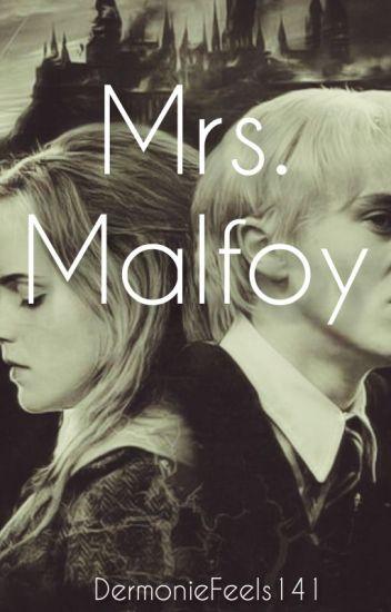 Mrs. Malfoy ~UNDER MAJOR EDITING~
