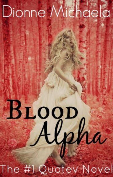Blood Alpha (Chosen Mate Series 1) [Complete]