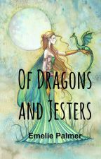 Of Dragons and Jesters by TheWriterNextDoor2