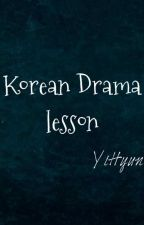 Korean Drama Lesson by YiHyun