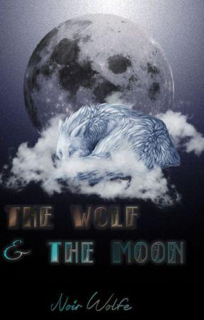 The Wolf & The Moon || Rewritten || by NoirWolfe