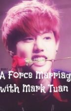 A Force Marriage with Mark Tuan by cotton_woo
