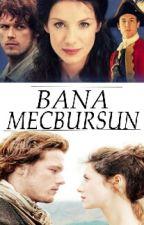 BANA MECBURSUN (DÜZENLENİYOR) by sivaslibayan