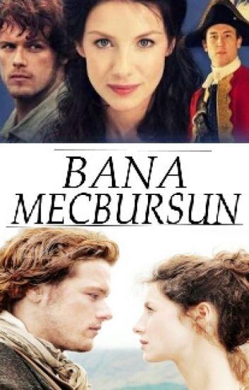BANA MECBURSUN (DÜZENLENİYOR)
