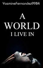 A World I live In (BDSM|ManxMan) A World Series: BOOK ONE by YasmineFernandez9984