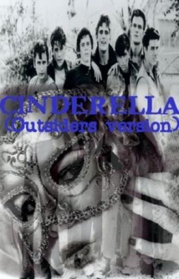 Cinderella (Outsiders version)