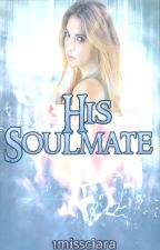 His Soulmate. by 1missciara