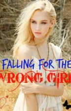 Falling For The Wrong Girl by Dasharina