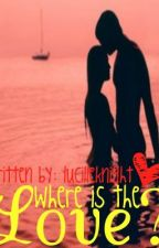 Where is the Love? ON HOLD by LucilleKnight