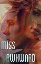 Miss Awkward by abbieee__xx