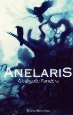 Anelaris - A Caixa de Pandora by BrunoNambo