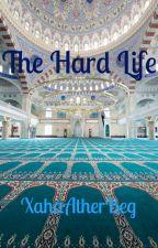 The Hard Life by XahaAtherBeg