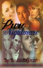 Pure Nightmare (Sequel to Pure Trouble) (RDJ Fanfic) by RosalindaGonzales