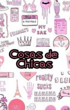 Cosas de Chicas by VickyAlisonHood