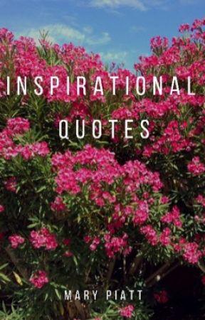 Inspirational Quotes by MaryPiatt