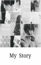 My Story [Chanyeol x Eunji fanfic] by Joy_Minyoung