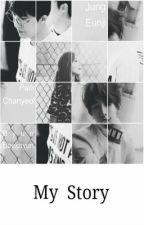 My Story [Chanyeol x Eunji fanfic] by Joy_Minyoung