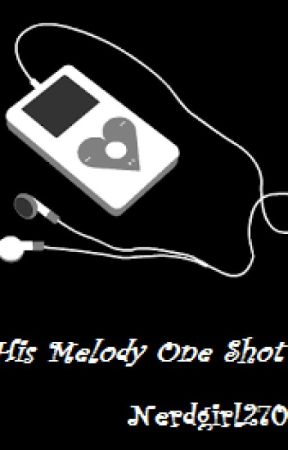 His Melody-One Shot by HangingFromTheAlps