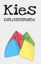 Kies [#1 papier-serie] by EXPLOSIEVEPANDA