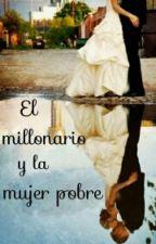 El MILLONARIO y la MUJER POBRE by Victoriaferviolube