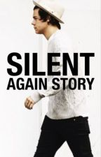 Silent 2 : Again Story [Harry Styles]  by DarinaRonni