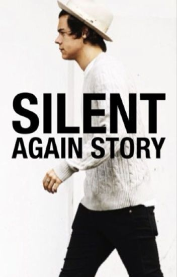 Silent 2 : Again Story [Harry Styles]
