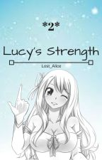 Lucy's Strength *book 2* (Complete) by Lost_Alice