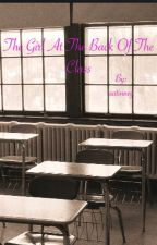 The Girl At The Back Of The Class  by aatinney