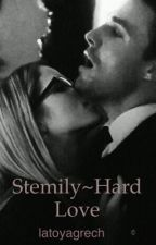 Stemily~ Hard Love by latoyagrech