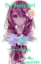 The Senju Girl (narutofanfiction) by sasha1004