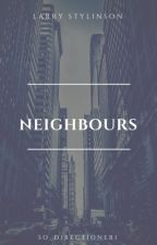 Neighbours. by So_Directioner1
