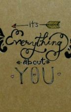 It's Everything About You by SwedishScott