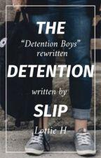 The Detention Slip  by lottiehowland