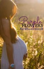 Purple Flowers [A Teen Pregnancy Story] by BethValentine98