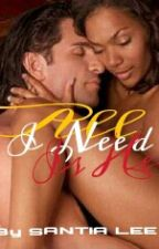 ALL I NEED IS HER (ON HOLD) by santia