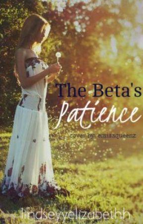 The Beta's Patience. by lindseyyelizabethh