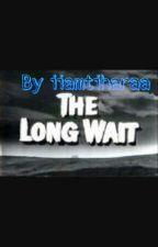 ⏳The Long Wait⏳ by iiamtiharaa