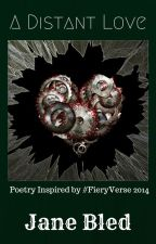 A Distant Love: Poetry Inspired by #FieryVerse 2014 by RNJayne