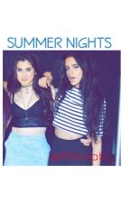Summer Nights (Camren) by fifthlovatic_