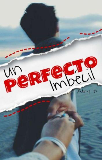 Un Perfecto Imbecil (editando)