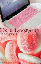 ♥OKUL TAVSİYELERİ♥ by candypink1