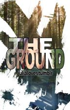 The Ground / The 100 FanFiction by julialovestumblr