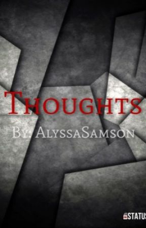 Thoughts by AlyssaSamson