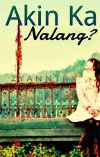 Akin ka Nalang [TULA] by zyanntrx