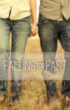 Falling too Fast by jewelsy441
