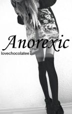 anorexic || h.s. ✔ by lovechocolatee7