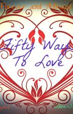 Fifty Ways To Love(Love-Shots Contest) by Deadforev