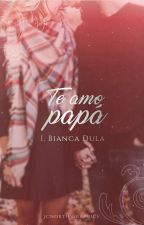 Te amo... Papá©  by Dream_is_to_Live