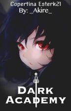 Dark Academy by _akire_