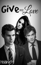 Give me Love [En Edición] by Holding34